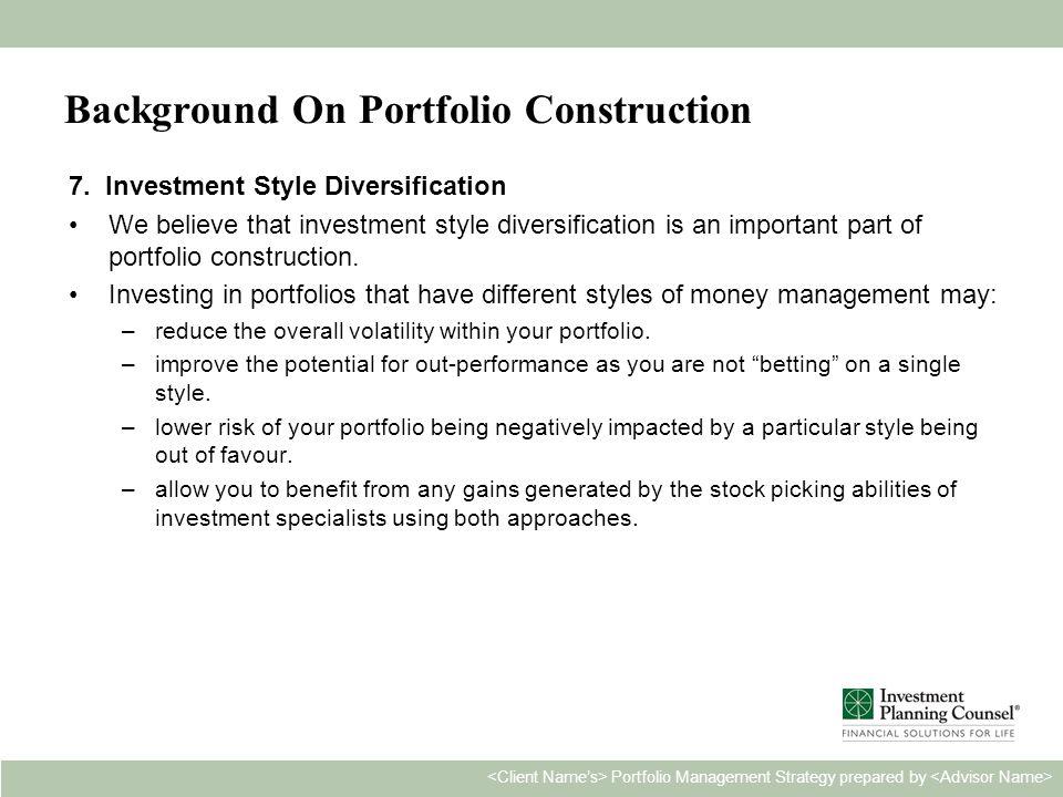Personal & Confidential6 Portfolio Management Strategy prepared by Background On Portfolio Construction 7.