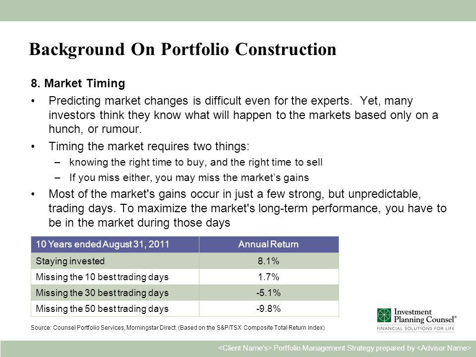 Personal & Confidential8 Portfolio Management Strategy prepared by Background On Portfolio Construction 8.