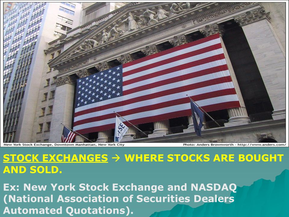 The OTC Market – Over the Counter  Many stocks are bought and sold electronically – over the counter