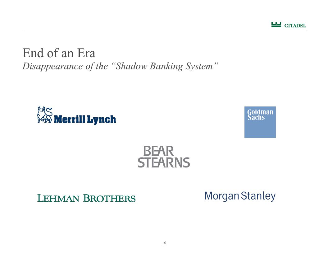 """16 End of an Era Disappearance of the """"Shadow Banking System"""""""