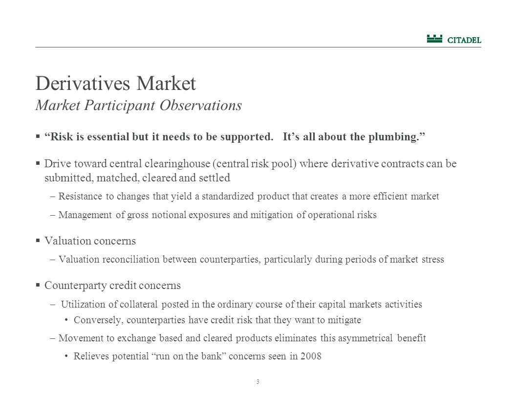 3 Derivatives Market  Risk is essential but it needs to be supported.