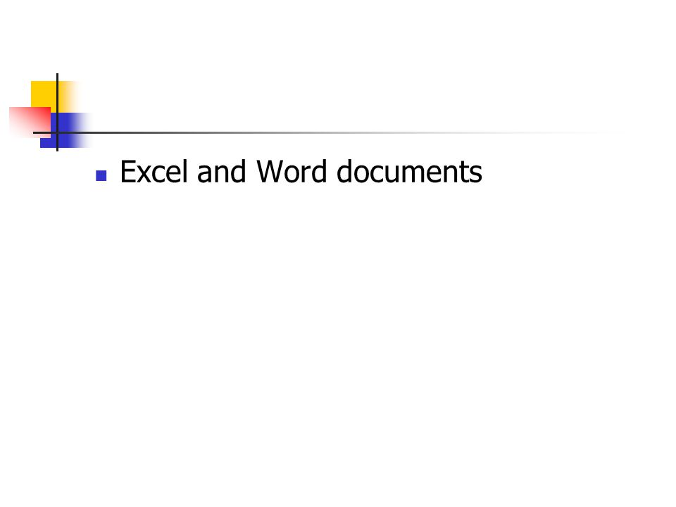Excel and Word documents