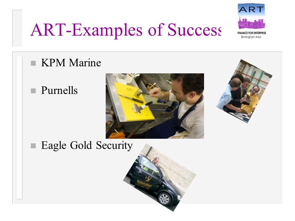 ART-Examples of Success n KPM Marine n Purnells n Eagle Gold Security