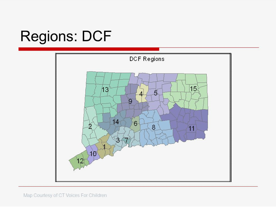 Regions: DCF Map Courtesy of CT Voices For Children