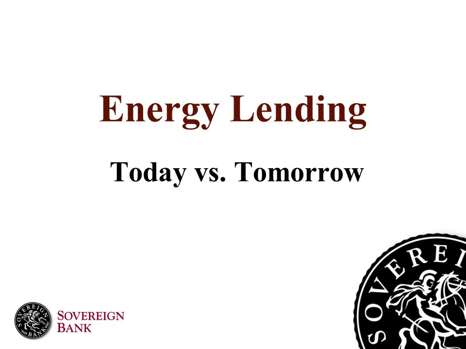 Energy Lending Today vs. Tomorrow
