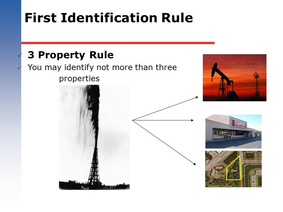 First Identification Rule 3 Property Rule You may identify not more than three properties