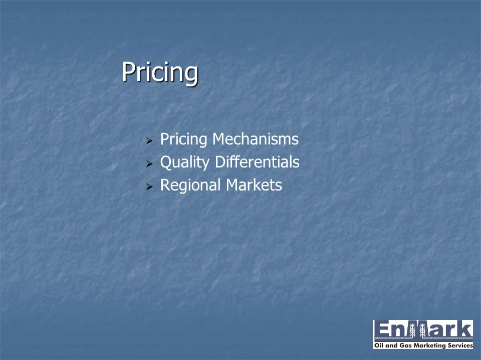 Pricing   Pricing Mechanisms   Quality Differentials   Regional Markets