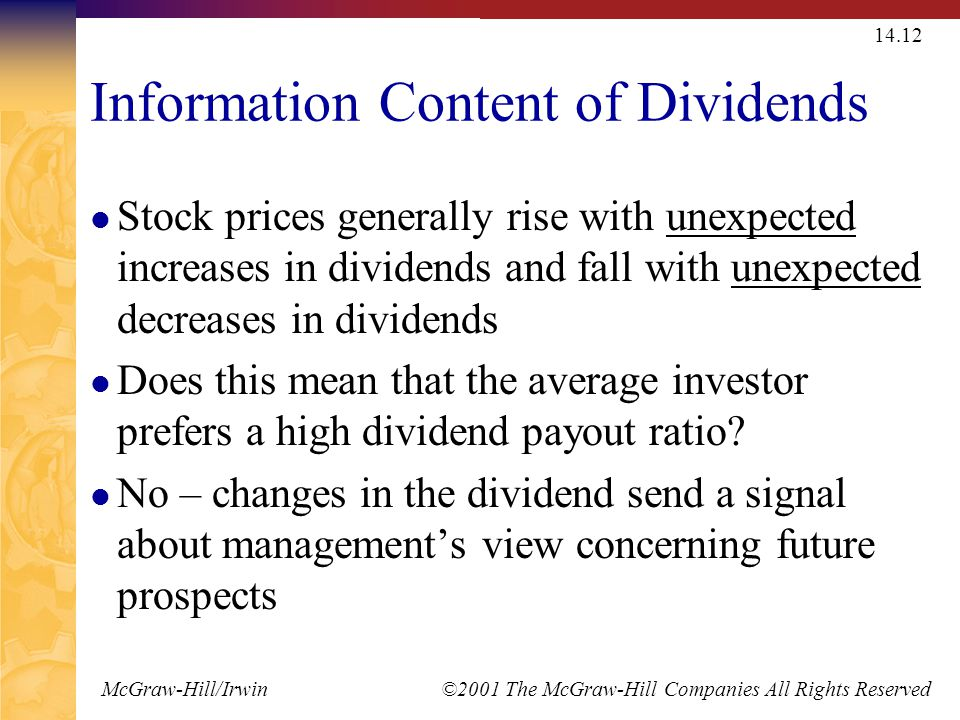 McGraw-Hill/Irwin ©2001 The McGraw-Hill Companies All Rights Reserved 14.12 Information Content of Dividends Stock prices generally rise with unexpect