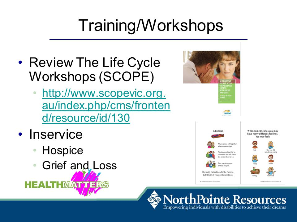 Training/Workshops Review The Life Cycle Workshops (SCOPE) http://www.scopevic.org.