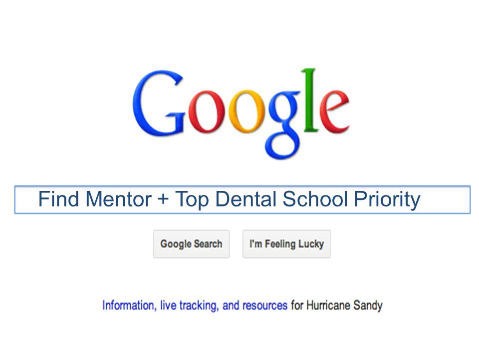 Find Mentor + Top Dental School Priority