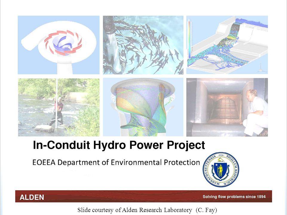 Slide courtesy of Alden Research Laboratory (C. Fay)