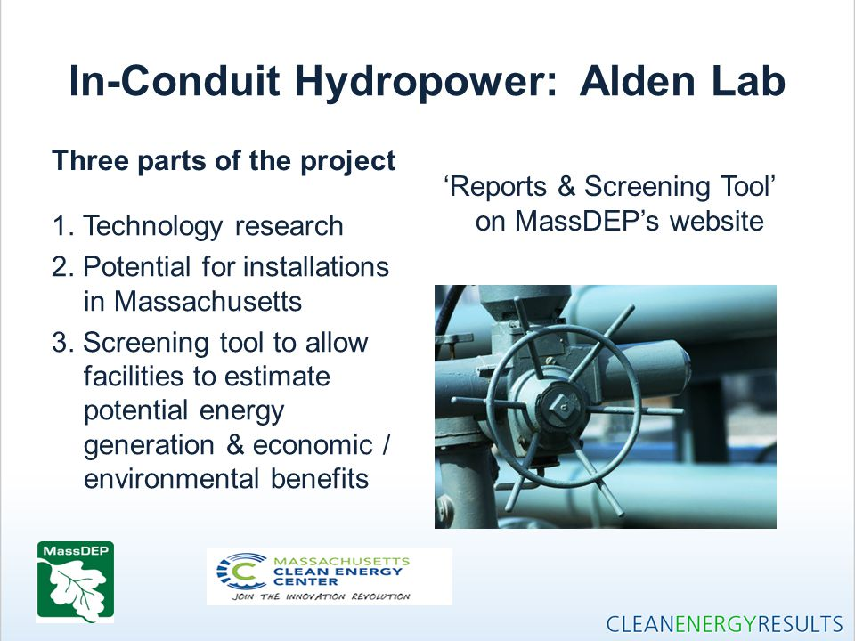 In-Conduit Hydropower: Alden Lab Three parts of the project 1.