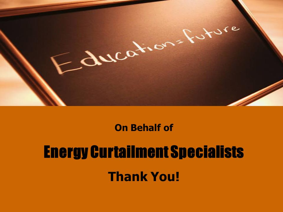On Behalf of Energy Curtailment Specialists Thank You!