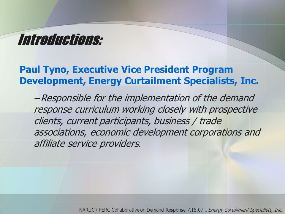 Introductions: Paul Tyno, Executive Vice President Program Development, Energy Curtailment Specialists, Inc.