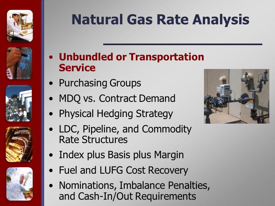 Natural Gas Rate Analysis Unbundled or Transportation Service Purchasing Groups MDQ vs.