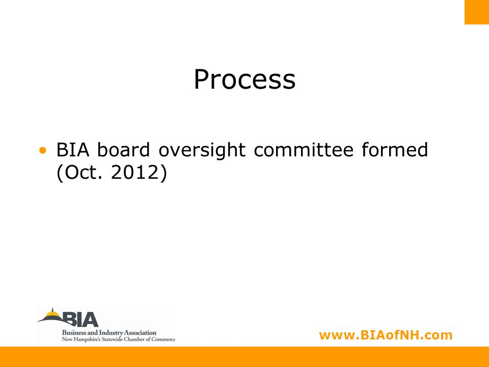 www.nhbia.org www.BIAofNH.com Process BIA board oversight committee formed (Oct. 2012)