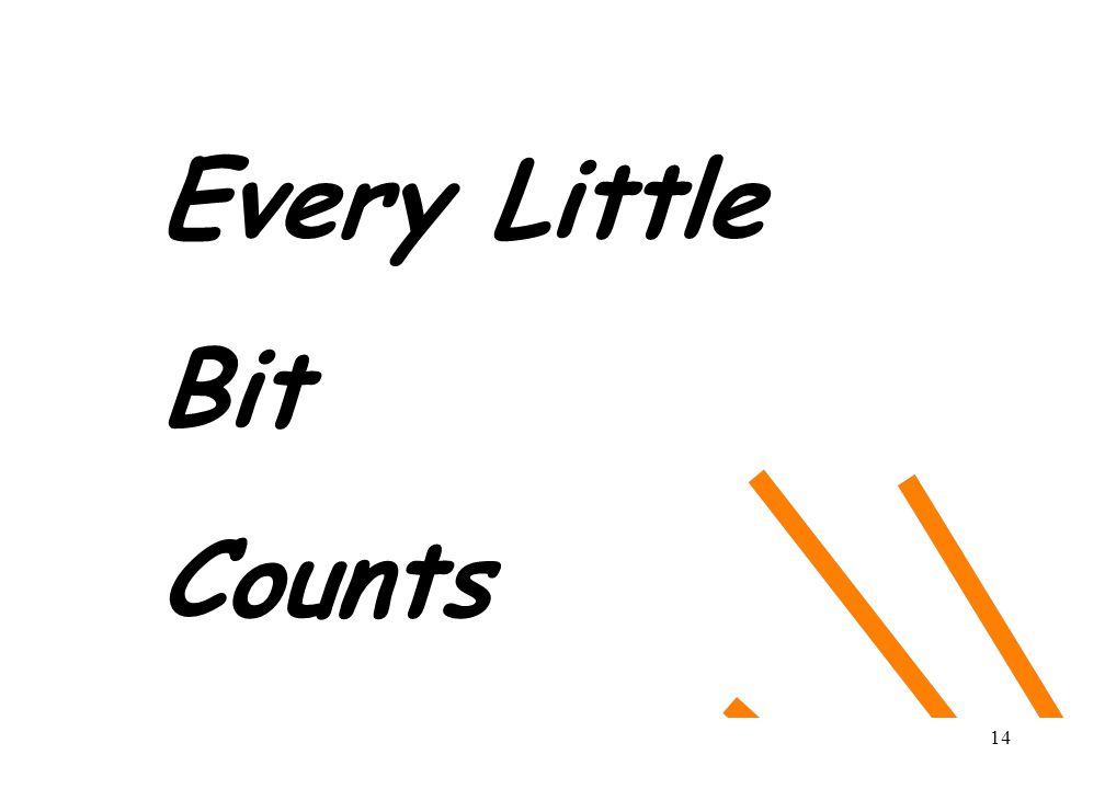 14 Every Little Bit Counts