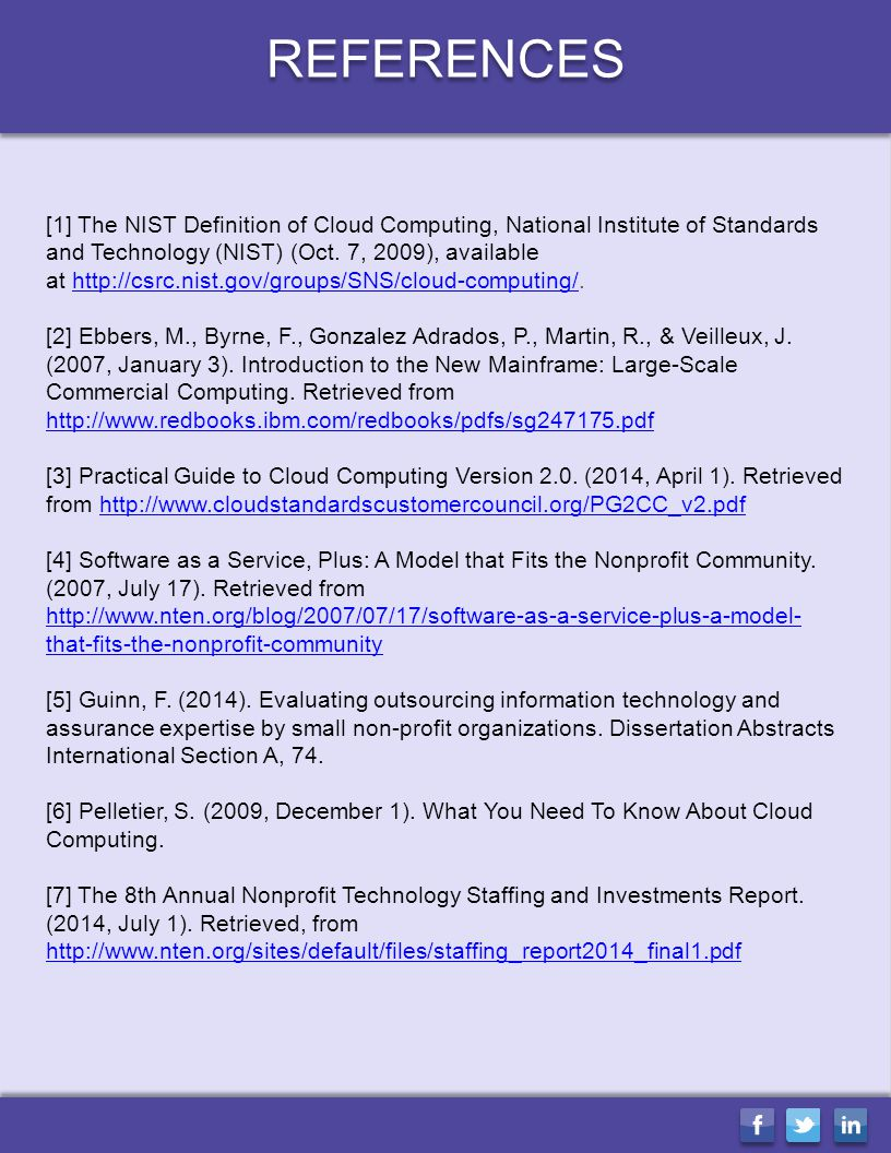 REFERENCES [1] The NIST Definition of Cloud Computing, National Institute of Standards and Technology (NIST) (Oct. 7, 2009), available at http://csrc.