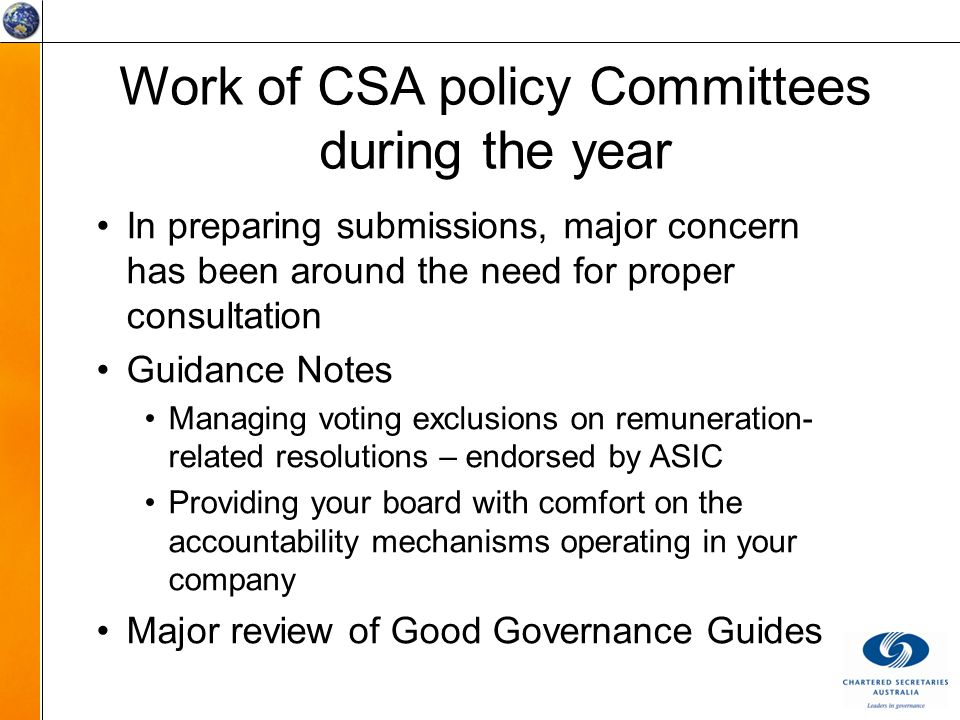 Work of CSA policy Committees during the year In preparing submissions, major concern has been around the need for proper consultation Guidance Notes