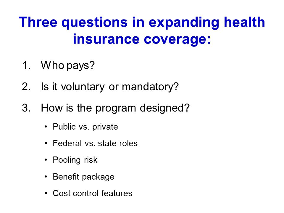 Three questions in expanding health insurance coverage: 1.Who pays.