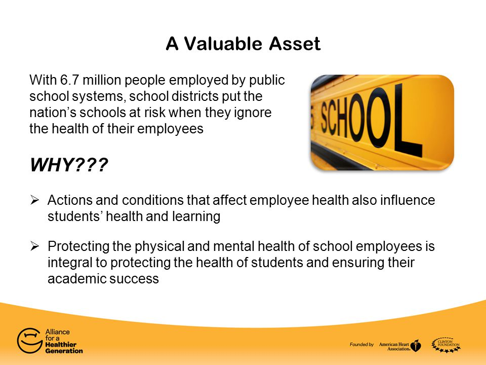 A Valuable Asset With 6.7 million people employed by public school systems, school districts put the nation's schools at risk when they ignore the health of their employees WHY .