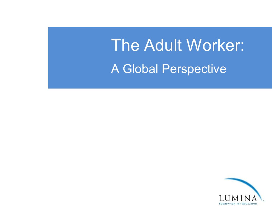 The Adult Worker: A Global Perspective