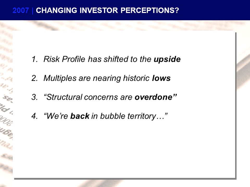 "1.Risk Profile has shifted to the upside 2.Multiples are nearing historic lows 3.""Structural concerns are overdone"" 4.""We're back in bubble territory…"