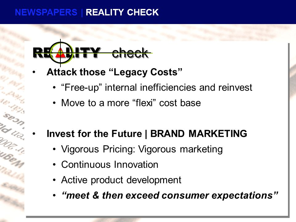 "Attack those ""Legacy Costs"" ""Free-up"" internal inefficiencies and reinvest Move to a more ""flexi"" cost base Invest for the Future 