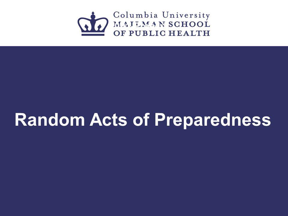 Random Acts of Preparedness 2001-Present