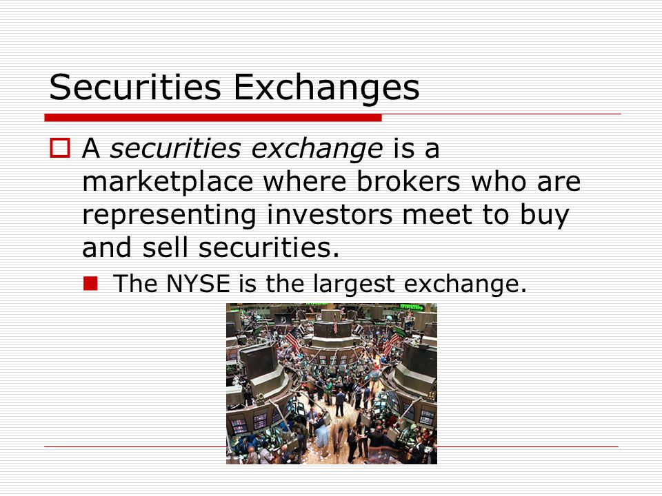 Goals for Chapter 12.2 Buying and Selling Stock  Describe market channels and the process for buying and selling securities.