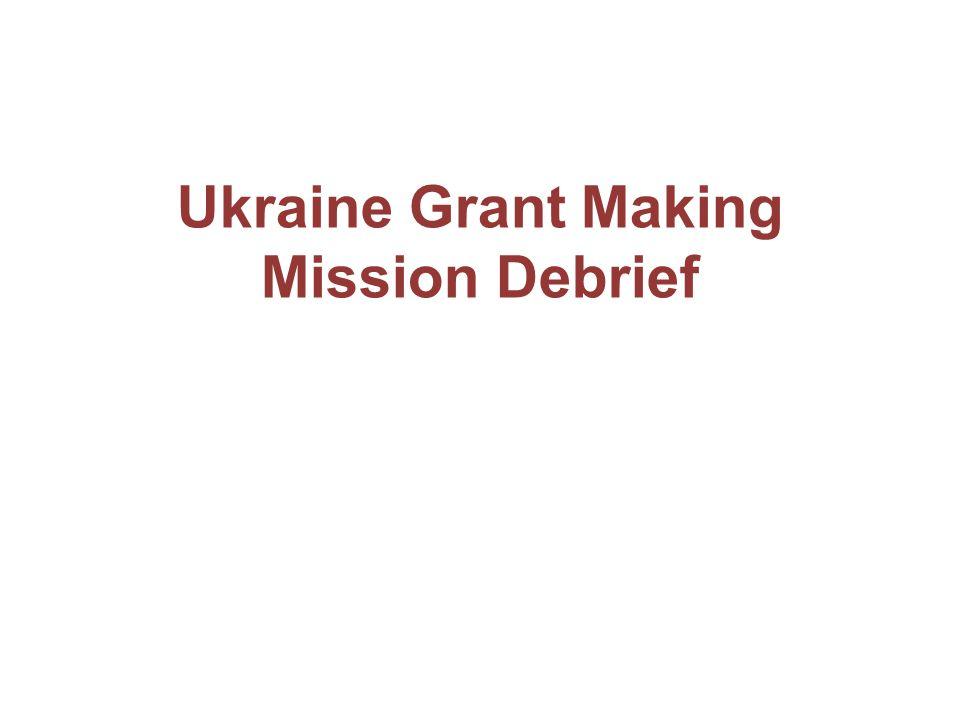 Ukraine Grant Making Mission Debrief