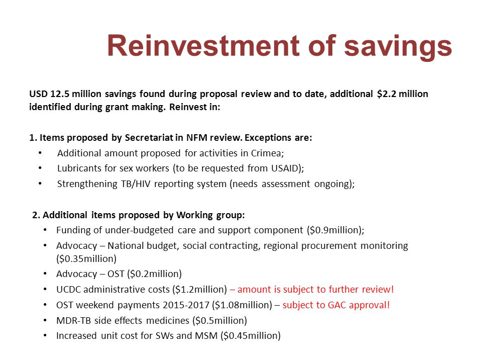 Reinvestment of savings USD 12.5 million savings found during proposal review and to date, additional $2.2 million identified during grant making. Rei