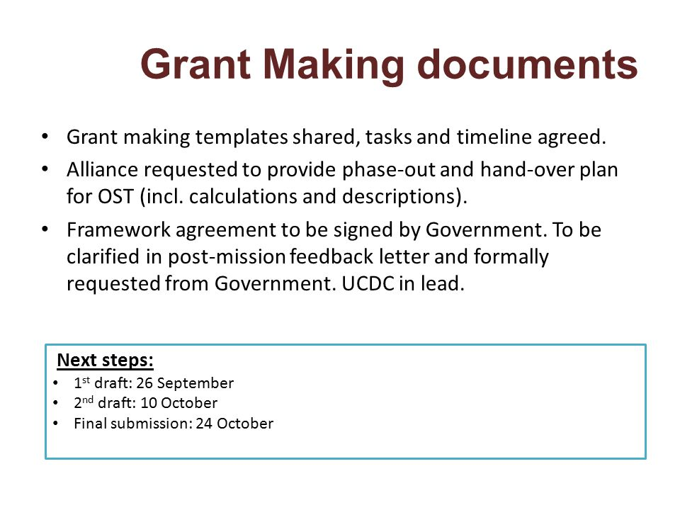 Grant Making documents Grant making templates shared, tasks and timeline agreed. Alliance requested to provide phase-out and hand-over plan for OST (i