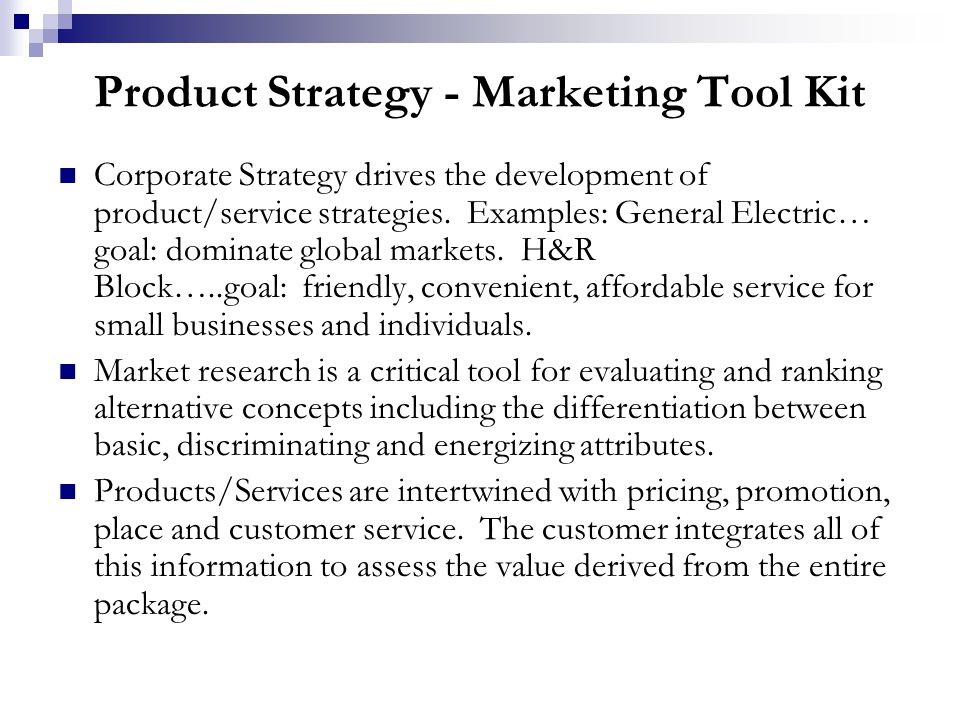 Product Strategy - Marketing Tool Kit Corporate Strategy drives the development of product/service strategies.