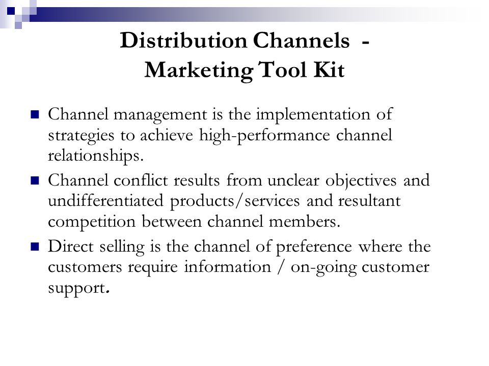 Distribution Channels - Marketing Tool Kit Channel management is the implementation of strategies to achieve high-performance channel relationships.