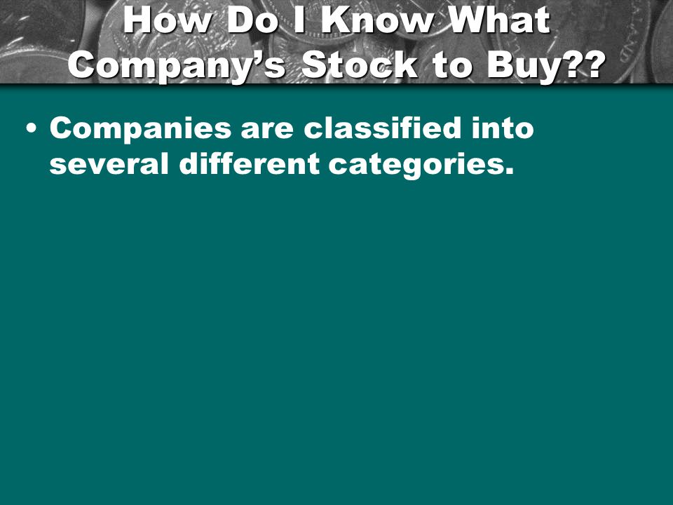 How Do I Know What Company's Stock to Buy?.