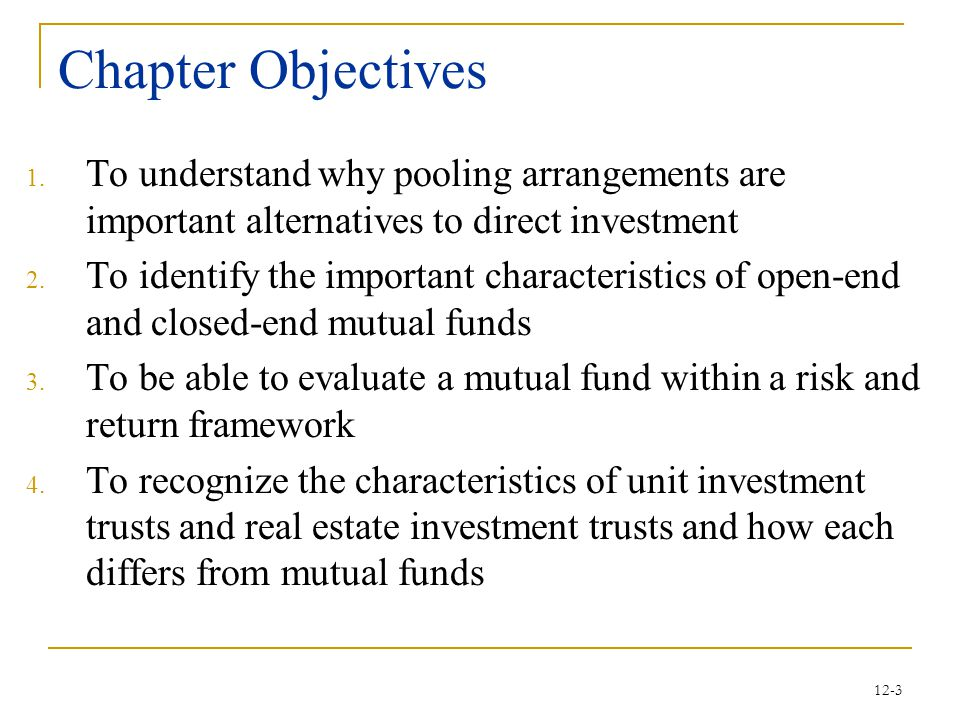 12-14 Important Mutual Fund Services Reinvestment plans: Can reinvest dividends and capital gains Transactions by telephone and Internet Fund switching within a fund family  Can sell shares of one fund and reinvest in shares of another fund within the fund family  Be careful of loads though Adaptability to IRAs due to low costs and wide range of investment objectives
