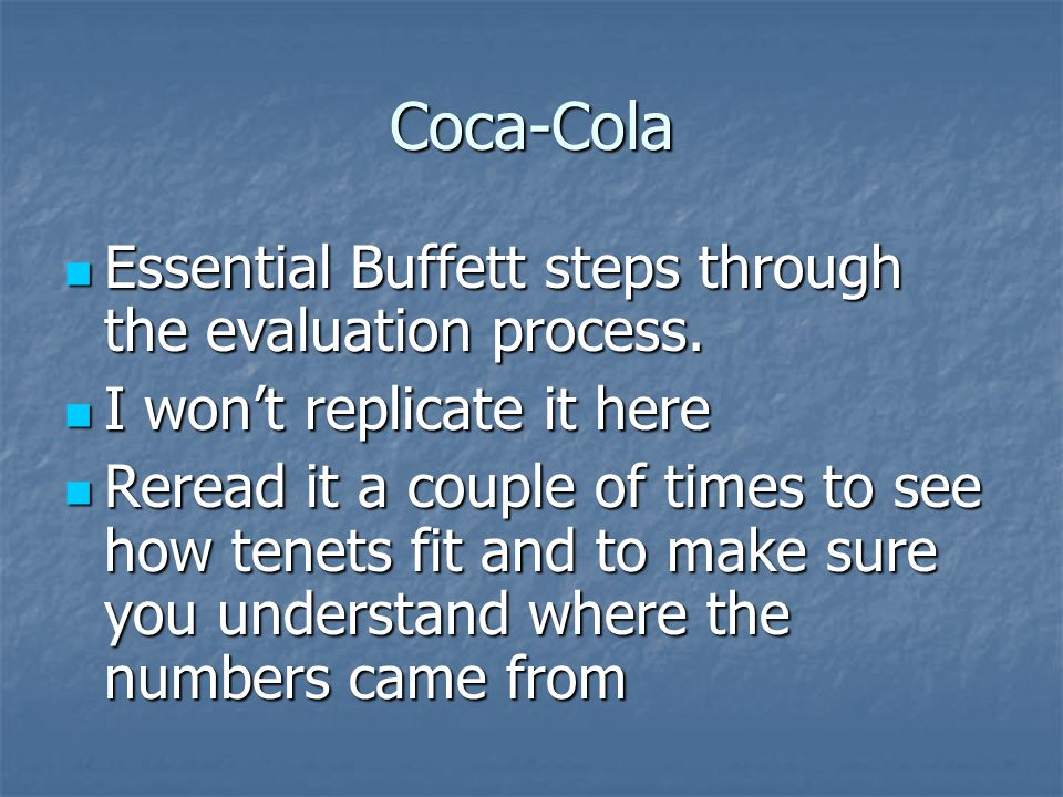 Coca-Cola Essential Buffett steps through the evaluation process.