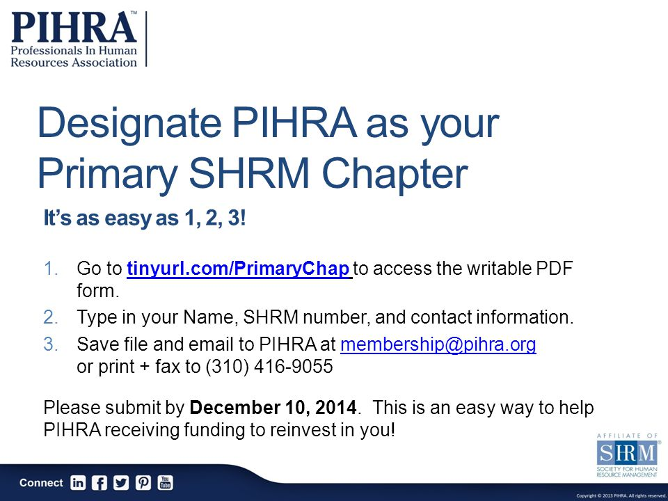 Designate PIHRA as your Primary SHRM Chapter It's as easy as 1, 2, 3.