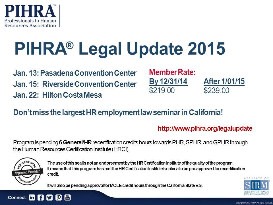 PIHRA ® Legal Update 2015 Jan.13: Pasadena Convention Center Jan.