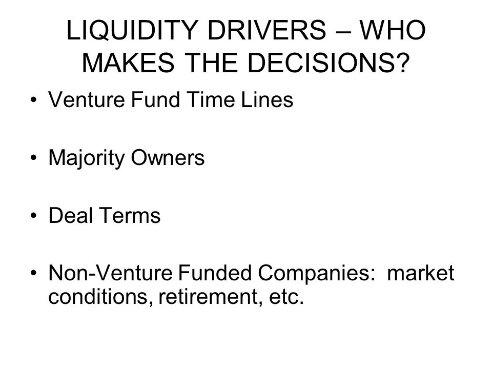 LIQUIDITY DRIVERS – WHO MAKES THE DECISIONS.