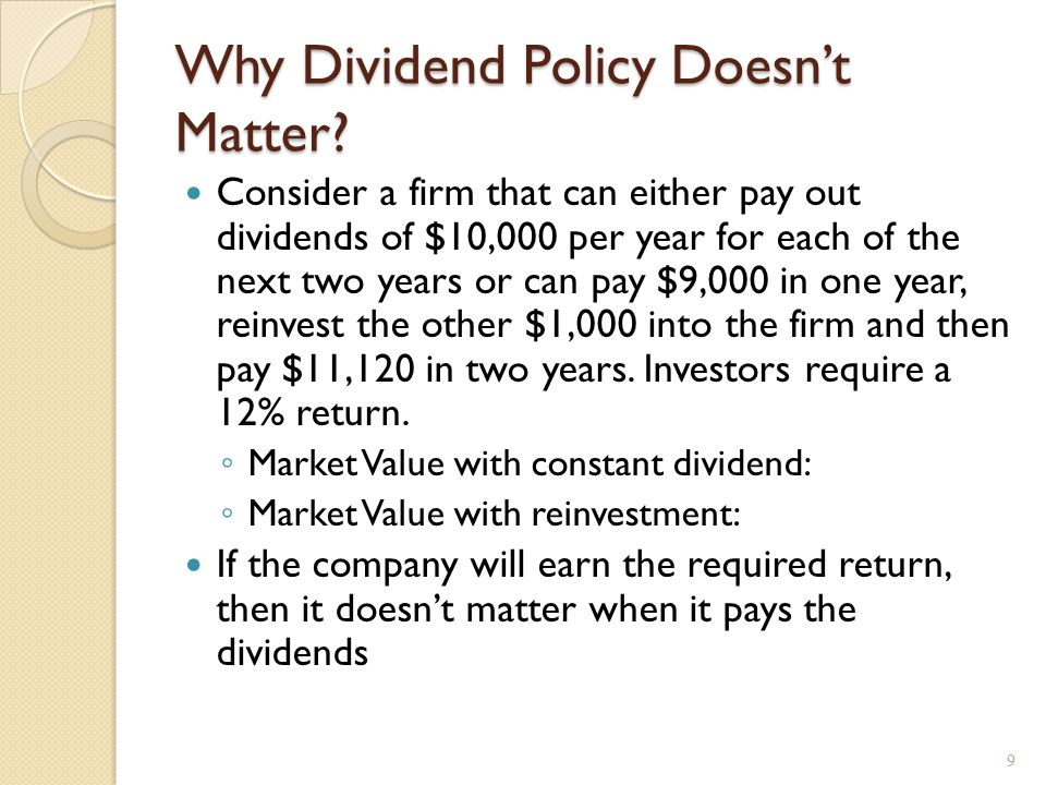 Why Dividend Policy Doesn't Matter.