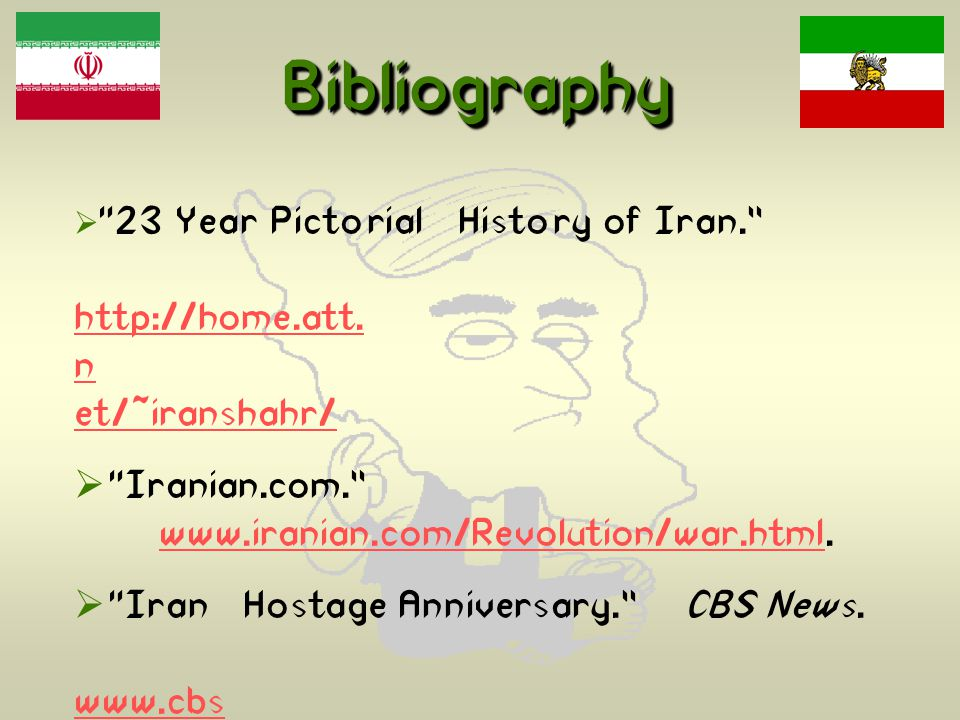 BibliographyBibliography  23 Year Pictorial History of Iran. http://home.att.