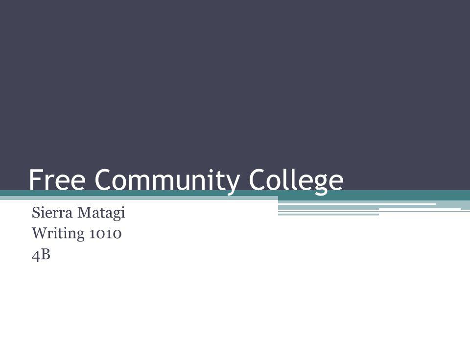Free Community College Sierra Matagi Writing 1010 4B