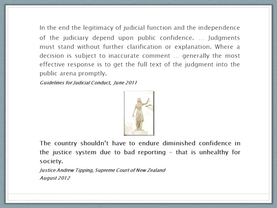 In the end the legitimacy of judicial function and the independence of the judiciary depend upon public confidence.