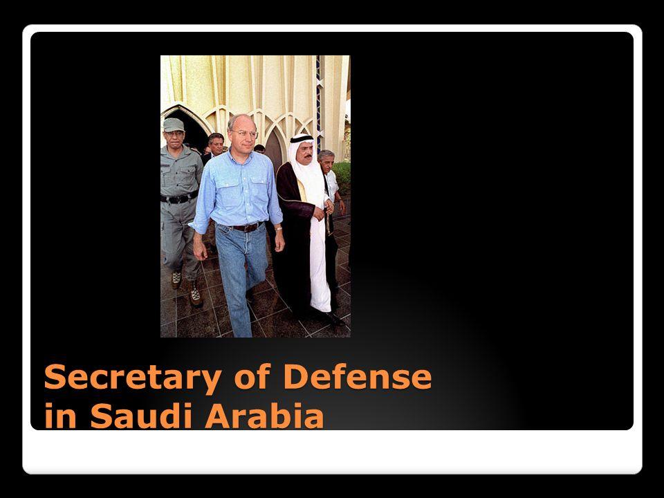 Secretary of Defense in Saudi Arabia