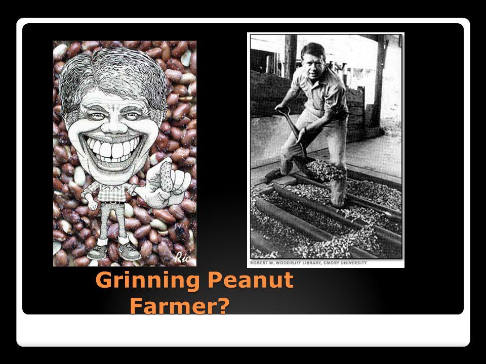 Grinning Peanut Farmer? Grinning Peanut Farmer?