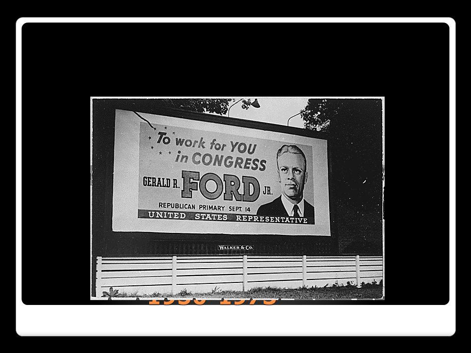 Congressman Ford, 1950-1973 Congressman Ford, 1950-1973