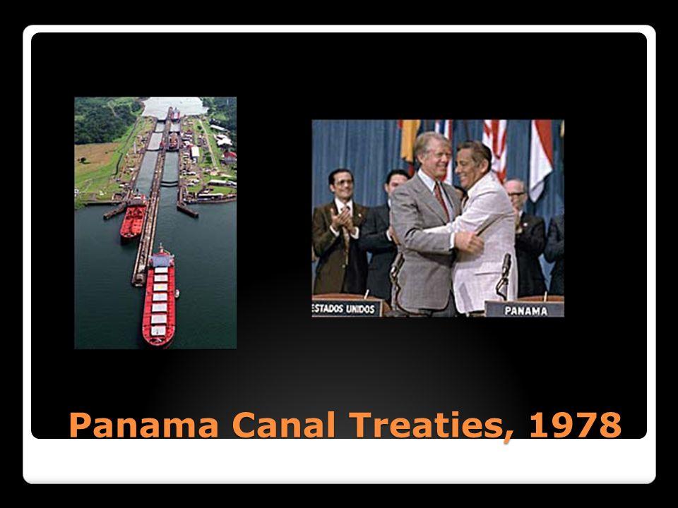 Panama Canal Treaties, 1978 Panama Canal Treaties, 1978