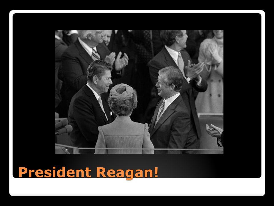 President Reagan!